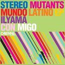 Mundo Latino/Stereo Mutants
