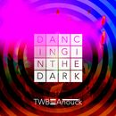 Dancing In the Dark (feat. Anouk)/The Writers Block