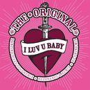 I Luv U Baby/The Original