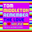 Remember The Love (The IMS Anthem 2008)/Tom Middleton