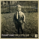 Give a little Love/Peasant's King