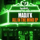 All In The Mind EP/Madji'k