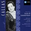 Donizetti: Lucia di Lammermoor/Maria Callas/Giuseppe di Stefano/Coro e Orchestra del Maggio Musicale Fiorentino/Tullio Serafin