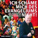 Ich schäme mich des Evangeliums nicht!/Mike Chance