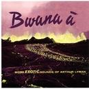 Bwana A/Arthur Lyman