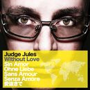 Without Love/Judge Jules