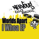 I Whoa EP/Worlds Apart
