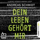 Hochspannung, Folge 5: Dein Leben gehört mir/Andreas Schmidt