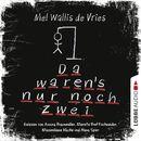 Da waren's nur noch zwei/Mel Wallis de Vries