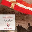 Slaegten, følge 20: Evigt udelte sammen/Peder Bundgaard