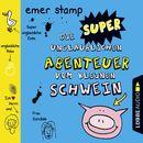 Die super unglaublichen Abenteuer vom kleinen Schwein, Band 2/Emer Stamp