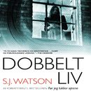 Dobbeltliv/S. J. Watson