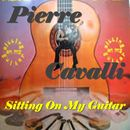 Sitting on My Guitar/Pierre Cavalli