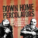 Down Home Percolators & Friends/Down Home Percolators