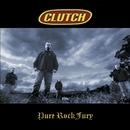Pure Rock Fury (US Version)/Clutch