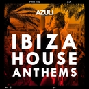 Azuli Presents Ibiza House Anthems/Azuli DJ's