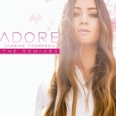 Adore (The Remixes)/Jasmine Thompson