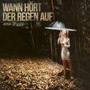 Wann hört der Regen auf/Anna Spiller