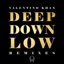 Deep Down Low (Remixes)/Valentino Khan