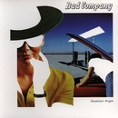 Desolation Angels/Bad Company