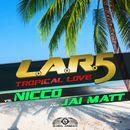 Tropical Love/L.A.R.5