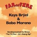 Far Til Fire/Kaya Brüel & Bobo Moreno