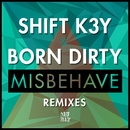 Misbehave Remixes/Shift K3Y