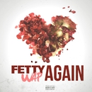 Again/Fetty Wap