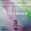 Stronger (Instrumental Radio Edit)/Sylvain Armand, Ross & Maldini