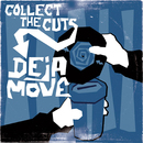 Collect The Cuts/Deja-Move