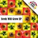 Seeds Will Grow EP/Seeds Will Grow EP