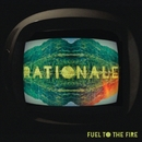 Fuel To The Fire/Rationale
