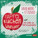 Das Apfelkuchenwunder oder die Logik des Verschwindens/Sarah Moore Fitzgerald