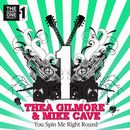 You Spin Me Right Round (feat. Mike Cave)/Thea Gilmore