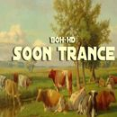 Soon Trance (Trance Song Mix)/BOH-HD