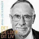 Det gaelder dit liv - Bent Lexner om jødedom og eksistens/Anne-Lise Bjerager