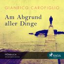 Am Abgrund aller Dinge/Gianrico Carofiglio