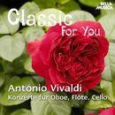 Classic for You: Vivaldi - Konzerte für Oboe, Flöte und Cello/Orchestra Filarmonica Italiana