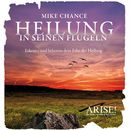 Heilung in Seinen Flügeln/Mike Chance