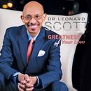 Greatness Of Your Love/Dr Leonard Scott