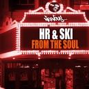 From The Soul/HR & SKI, Harry Romero, Joeski