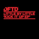 Kick It Up EP/Little by Little