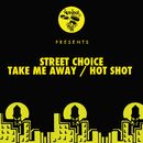 Take Me Away / Hot Shot/Street Choice