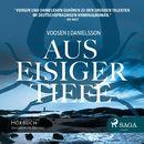 Aus eisiger Tiefe/Roman Voosen, Kerstin Signe Danielsson