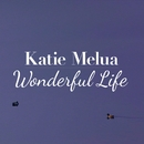 Wonderful Life/Katie Melua