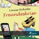 Freundeskrise/Louise Roholte