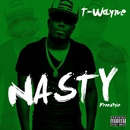 Nasty Freestyle (The Replay)/T-Wayne
