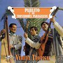 Vereda tropical/Pablito / sus trovadores paraguayos