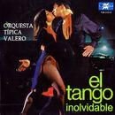 El Tango Inolvidable/Orquesta Típica Valero