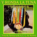 Y Ronda la Tuna/Tuna de Farmacia de la Universidad Complutense de Madrid